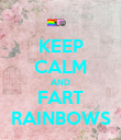 KEEP CALM AND FART RAINBOWS - Personalised Poster large