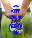 KEEP CALM AND FATHER ON - Personalised Poster large