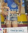 KEEP CALM AND FATINHA   - Personalised Poster large