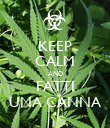 KEEP CALM AND FATTI UNA CANNA - Personalised Poster large