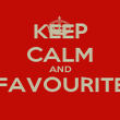 KEEP CALM AND FAVOURITE  - Personalised Poster large