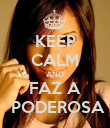 KEEP CALM AND FAZ A  PODEROSA - Personalised Poster large