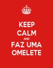 KEEP CALM AND FAZ UMA OMELETE - Personalised Poster large