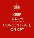 KEEP CALM AND FCK HSC n CONCENTRATE ON CPT - Personalised Poster large