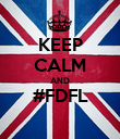 KEEP CALM AND #FDFL  - Personalised Poster large
