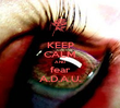 KEEP CALM AND fear A.D.A.U. - Personalised Poster large