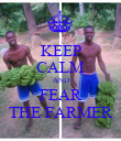 KEEP CALM AND FEAR THE FARMER - Personalised Poster large