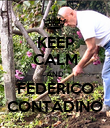 KEEP CALM AND FEDERICO CONTADINO - Personalised Poster large