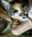 KEEP CALM AND Feed  The Cat - Personalised Poster large
