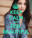 KEEP CALM AND FEEL BEAUTIFUL - Personalised Poster large