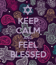 KEEP CALM AND FEEL BLESSED - Personalised Poster large