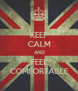 KEEP CALM AND FEEL COMFORTABLE - Personalised Poster large
