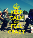 KEEP CALM AND FEEL CRAZY - Personalised Poster large