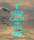 KEEP CALM AND FEEL FREE - Personalised Poster large