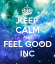 KEEP CALM AND FEEL GOOD INC - Personalised Poster small