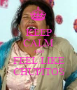 KEEP CALM AND FEEL LIKE CHUPITOS - Personalised Poster large