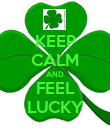 KEEP CALM AND FEEL LUCKY - Personalised Poster large