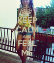 KEEP CALM AND FEEL ME - Personalised Poster large