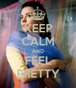 KEEP CALM AND FEEL PRETTY - Personalised Poster large