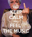 KEEP CALM AND FEEL  THE MUSIC - Personalised Poster large