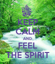 KEEP CALM AND FEEL THE SPIRIT - Personalised Poster large