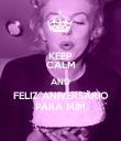 KEEP CALM AND FELIZ ANIVERSÁRIO PARA MIM - Personalised Poster large