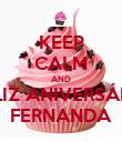 KEEP CALM AND FELIZ ANIVERSÁRIO FERNANDA - Personalised Poster large