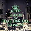 KEEP CALM AND FELIZ DÍA DEL MÚSICO - Personalised Poster large