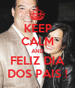 KEEP CALM AND FELIZ DIA DOS PAIS ! - Personalised Poster large