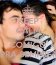 KEEP CALM AND FICA COMIGO PRA SEMPRE? - Personalised Poster large