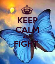 KEEP CALM AND FIGHT   - Personalised Poster large