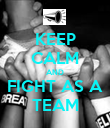 KEEP CALM AND FIGHT AS A TEAM - Personalised Poster large