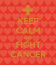 KEEP CALM AND FIGHT CANCER - Personalised Poster large