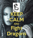 KEEP CALM AND Fight Dragons - Personalised Poster large
