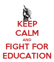 KEEP CALM AND FIGHT FOR EDUCATION - Personalised Poster large