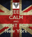 KEEP CALM AND FIGHT FOR New York - Personalised Poster large