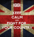 KEEP CALM AND FIGHT FOR  YOUR COUNTRY - Personalised Poster large