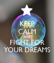 KEEP CALM AND FIGHT FOR YOUR DREAMS - Personalised Poster large