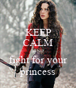 KEEP CALM AND fight for your princess - Personalised Poster large
