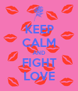 KEEP CALM AND FIGHT LOVE - Personalised Poster large