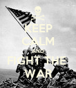 KEEP CALM AND FIGHT THE  WAR - Personalised Poster large