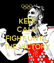 KEEP CALM AND FIGHT UNTIL THE VICTORY - Personalised Poster large