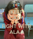 KEEP CALM AND FIGHT WITH ALAA - Personalised Poster large