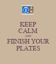 KEEP CALM AND FIINISH YOUR PLATES - Personalised Poster large