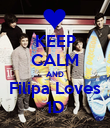 KEEP CALM AND Filipa Loves 1D - Personalised Poster large
