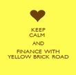 KEEP CALM  AND FINANCE WITH YELLOW BRICK ROAD - Personalised Poster large