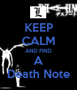 KEEP CALM AND FIND A Death Note - Personalised Poster large