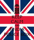 KEEP CALM AND FIND A POLICE BOX - Personalised Poster large