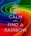 KEEP CALM AND FIND A RAINBOW - Personalised Poster large