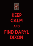KEEP CALM AND FIND DARYL DIXON - Personalised Poster large